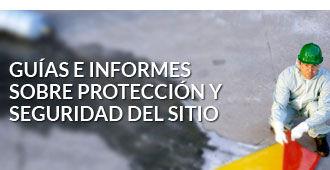 Guias e informes para la proteccion del sitio